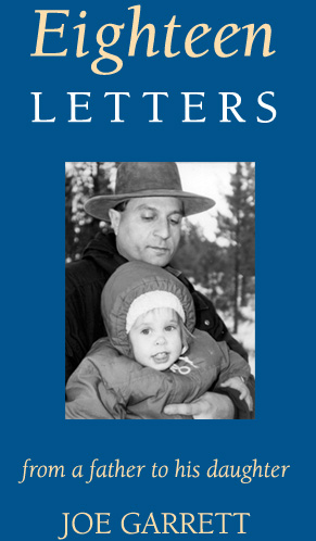 Eighteen Letters from a father to his daughter, by Joe Garrett